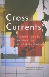 September 2019 Cross Currents : Regionalism and Nationalism In Northeast Asia