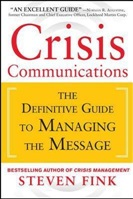 December 2019 Crisis Communication : The Definitive Guide to Managing the Message