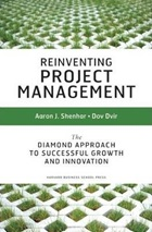 December 2019 Reinventing Project Management : The Diamond Approach to Successful Growth and Innovation