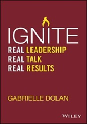 February 2020 Ignite : Real Leadership, Real Talk, Real Results