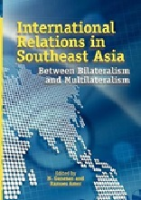 February 2020 International Relations in Southeast Asia : Between Bilateralism and Multilateralism