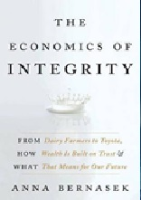 February 2020 The Economics of Integrity : From Dairy Farmer to Toyota, How Wealth Is Built on trust and What That Means for Our Future