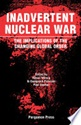 July 2020 Inadvertent Nuclear War : The Implications of the Changing Global Order
