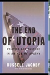 July 2020 The End of Utopia : Politics and Culture In and Age of Apathy