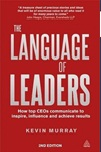 July 2020 The Language of Leaders : How Top CEOs Communicate to Inspire, Influence and Achieve Results