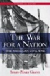 July 2020 The War for a Nation : The American Civil War