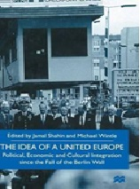 November 2019 The Idea of a United Europe : Political, Economic and Cultural Integration since the Fall of the Berlin Wall