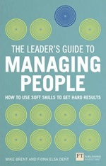 October 2019 The Leader's Guide to Managing People : How to Use Soft Skills to Get Hard Results