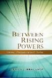 September 2020 Between Rising Powers : China, Singapore and India
