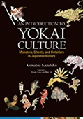 March 2021 An Introduction to Yokai Culture : Monsters, Ghosts, and Outsiders in Japanese History
