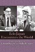 March 2021 Edo Japan Encounters the World : Conversations Between Donald Keene and Shiba Ryotaro